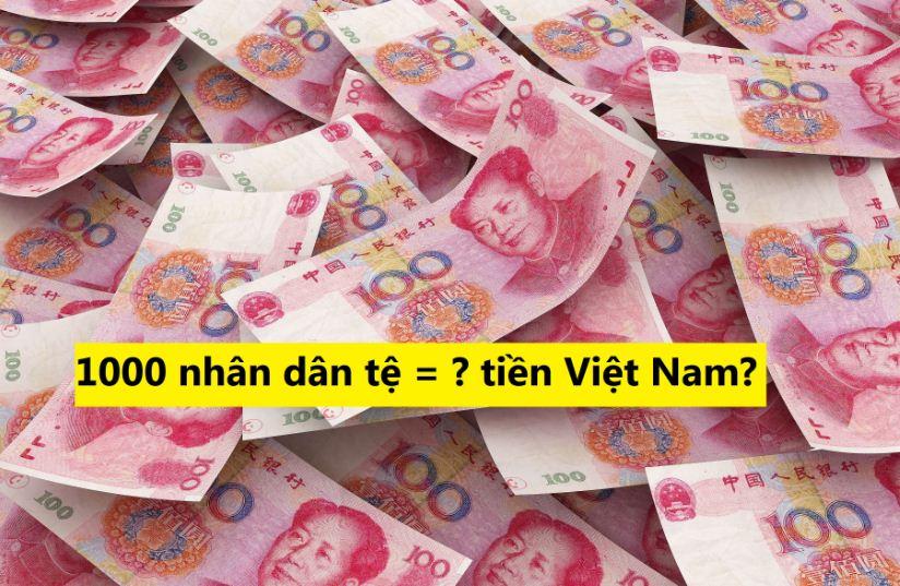 1000 tệ bằng bao nhiêu tiền việt nam